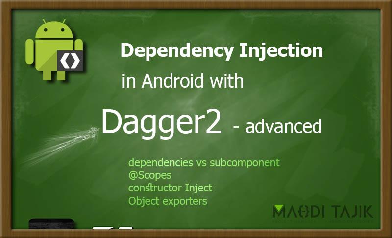 کار با Dagger2 به زبان ساده بخش دوم پیشرفته Mahdi Tajik